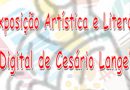I Exposição Artística e Literária Digital de Cesário Lange